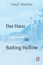 Machno, Vasyl': Das Haus in Baiting Hollow